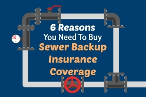 6 Reasons You Need To Buy Sewer Backup Insurance Coverage